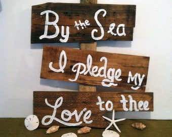 beach wedding sign beach sign by the sea i pledge my love to thee