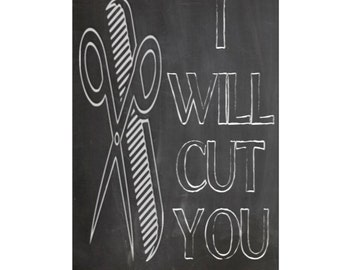 Hairdresser Gift | INSTANT DOWNLOAD | I Will Cut You | Hair Cut | Hairdresser | Salon Gift | Gift for Hairdresser | Hair Stylist Gift