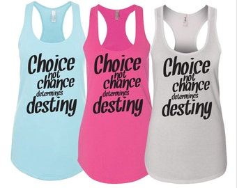 "Ladies Racerback Tank ""Choice not chance determines destiny!"" - Activewear Workout wear"