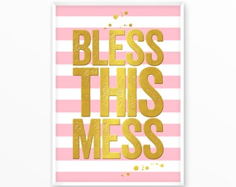 Motivational, Inspirational, Print, Bless This Mess, printable,digital, Typography, Quotes, Poster, Home Decor, Screenprint, wall art, gift