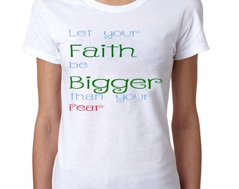 Voxx  Women's let Your Faith Be bigger Than Your Fears T-Shirt