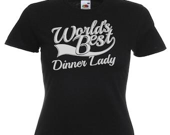 World's Best Dinner Lady Gift Ladies Womens Black T Shirt Sizes From UK size 6 - UK size 16