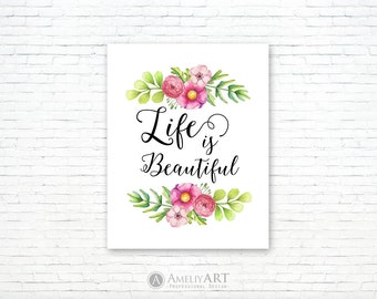 Life is Beautiful Printable Quote Positive Poster Inspirational Art Floral Wall Decor Gift For Her Typography Home Decor Digital Download