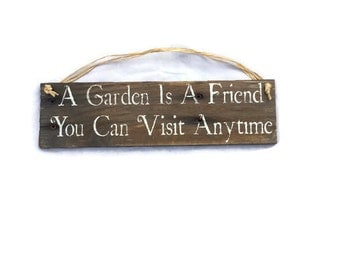 A Garden Is A Friend You Can Visit Anytime - Wooden Garden Sign - Gardening Gift - Pallet Wood Sign - Gift For Gardeners - Yard Art Signs