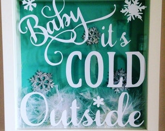 Baby Its Cold Outside Frame, Christmas decor, Christmas decoration, vinyl quote frame,Snowflake decoration, baby is cold outside vinyl frame