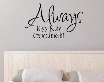 Always Kiss Me Goodnight 2 Home Wall Decal Sticker VC0094