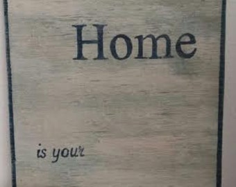 My Home Is Your Home Wood Sign
