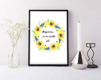 Happiness Is An Inside Job & Sunflowers Print - Instant download