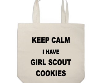 Keep Calm I Have Girl Scout Cookies Tote