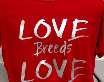 LOVE BREEDS LOVE