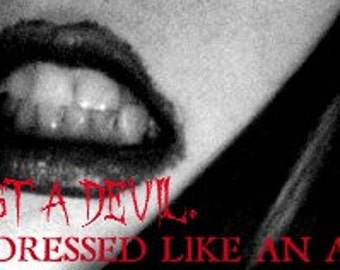 """I'm just a Devil, dressed like an Angel"""" banner poster!"""