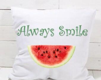 Always Smile PILLOW 18x18 inch....Summer Pillow....Watermelon Pillow