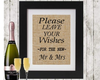 Burlap Wedding Sign - Please leave your wishes for the new Mr & Mrs - Rustic burlap print - Wedding table decor -  Rustic Wedding decor