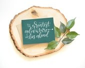 Motivational Card . Hand lettered . The greatest adventure is what lies ahead . 4.25 x 5.5 . handlettering . wedding card . baby card
