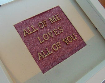 All of me loves all of you Deep Box Frame