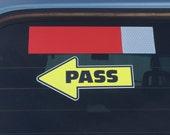 PASS window decal bumper sticker.  2.75 X 6 inches.