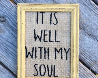 It is well with my soul burlap print, burlap sign, handpainted burlap, burlap art, rustic decor, shabby chic, home decor, rustic sign