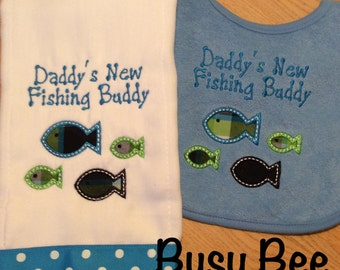 Appliqued Daddy's New Fishing Buddy Burp Cloth and Bib Set