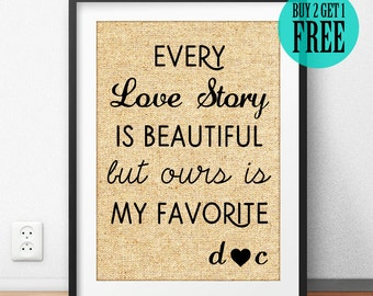 Love Story Is Beautiful, Ours is My Favorite, Love Print, Personalized, Burlap Print, Anniversary Gifts, Gift for Husband, Home Decor, CM61
