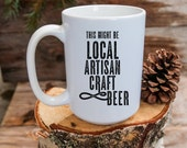 This Might Be Local Artisan Craft Beer | Northwest Life | PNW | Coffee Mug