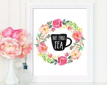 Tea Time Printable, But First Tea, Floral Kitchen Decor, Tea Party, Tea Printable, Kitchen Printable, Tea Poster, Tea Quote, Tea Art Print