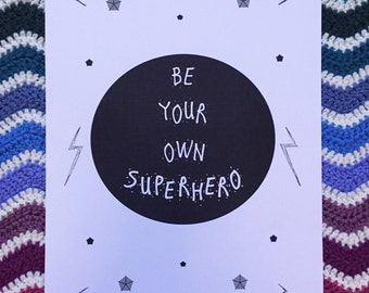 Be your own superhero A4 print