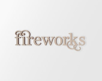 """Word Cutout """"Fireworks"""" - Cutout, Home Decor, Unfinished and Available from 1 to 42 Inches Wide"""