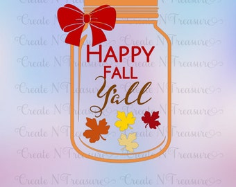 Happy Fall Y'all SVG DXF Cutting file for Silhouette Cameo or Cricut Design Space. Thanksgiving, mason jar, fall leaves