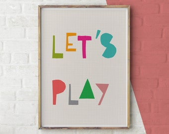 Let's Play Print, Inspirational Nursery Wall Art, Inspirational Quote Print, Colourful Typography, Colourful wall art, Colorful Modern Print