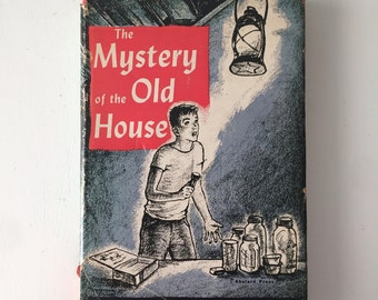 The Mystery of the Old House Teen Fiction 1953