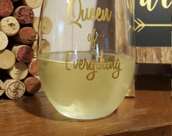 Queen of Everything Stemless Wine Glass - funny wine glass - gift for her - wine lover gift - birthday gift - christmas gift
