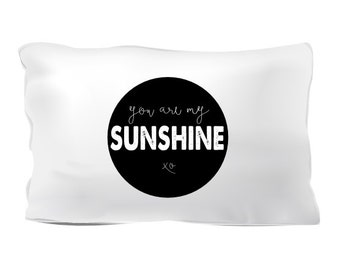 You are my Sunshine pillowcase by Let them sleep