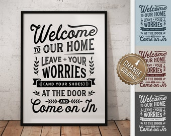 Welcome Leave Worries and Shoes at Door - funny no shoes take off remove your shoes off sign mudroom hallway Printable Sign digital download