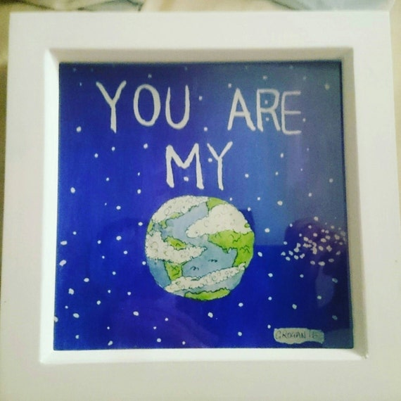 You are my world ink and watercolour picture. Cute gift. Above quote