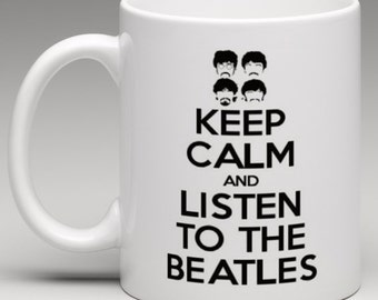 Keep Calm and Listen to the Beatles  - Novelty Mug