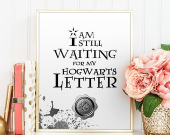 30% OFF Harry Potter Letter I am still waiting for my Hogwarts letter Harry Potter Quote Print Printable Poster Hogwarts Instant Download