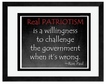 Libertarian Quote Chalkboard Print - Ron Paul - political quote Real Patriotism, challenge government, patriotic, americana, politics, decor