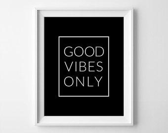 GOOD VIBES ONLY, Black Print, Good Vibes Black, Printable Good Vibes, Black And White Art, Downloadable Art, Positive Vibes