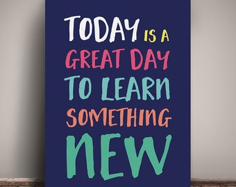 A4 - Today is a great day to learn something new - classroom kid's room poster - instant download printable