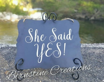 She Said Yes! And Wedding Date Engagement Sign.