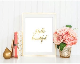 SALE! Hello Beautiful Gold Foil Print INSTANT DOWNLOAD Inspirational Art Print Gold Typography Print Gold Quote Modern Home Decor Framed Art