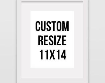 Custom Print Resize // 11x14 // Instant Wall Print