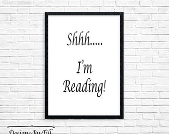 Shhh...I'm Reading, Printable, Printable Quote, Book Lover, Printable Poster