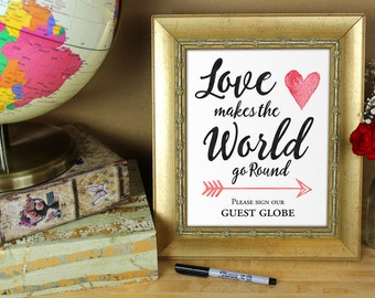 Love makes the world go round please sign our guest globe - wedding guest book sign - PRINTABLE - 8x10 - 5x7