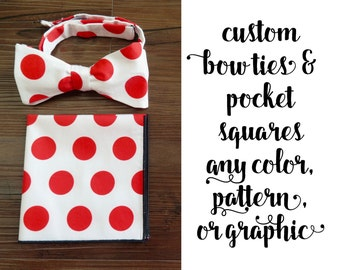 CUSTOM TIES with matching pocket square | any color, pattern, or graphic
