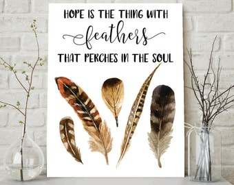 Hope Is The Thing With Feathers That Perches In The Soul, Feather Quote, Feather Artwork, Inspiration quote, Motivational Artwork, Quote Art