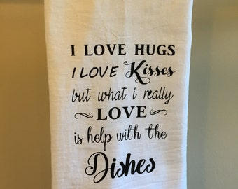Love Help With The Dishes Towel - Funny Kitchen Towel – Flour Sack Towel – Tea Towel