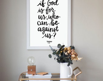 If God Is For Us, Who Can Be Against Us Romans 8:30 Scripture Digital Download Instant Print