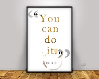 Coffee poster, Typography art print, Inspirational quote , Motivational prints for office, Printablequotes, Quote art, You can do it, life
