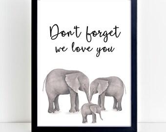 Don't forget we love you, Nursery decor, elephant art, wall print